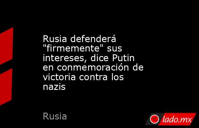 Rusia defenderá