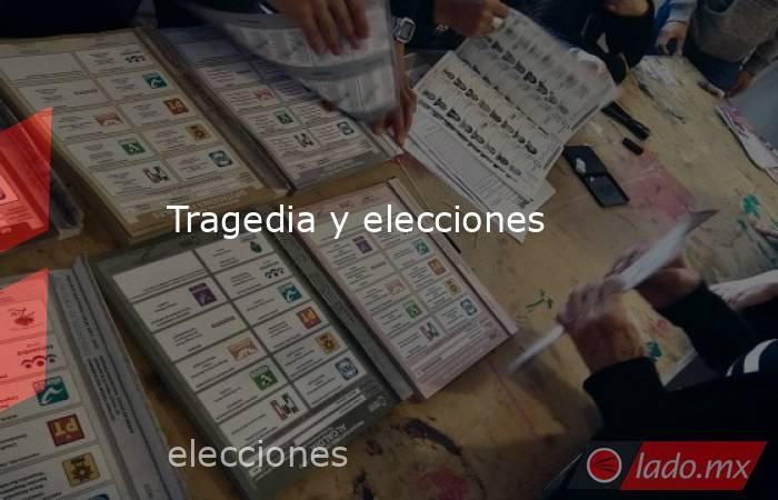 Tragedia y elecciones. Noticias en tiempo real