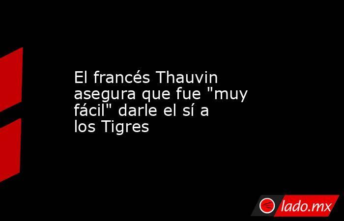 El francés Thauvin asegura que fue