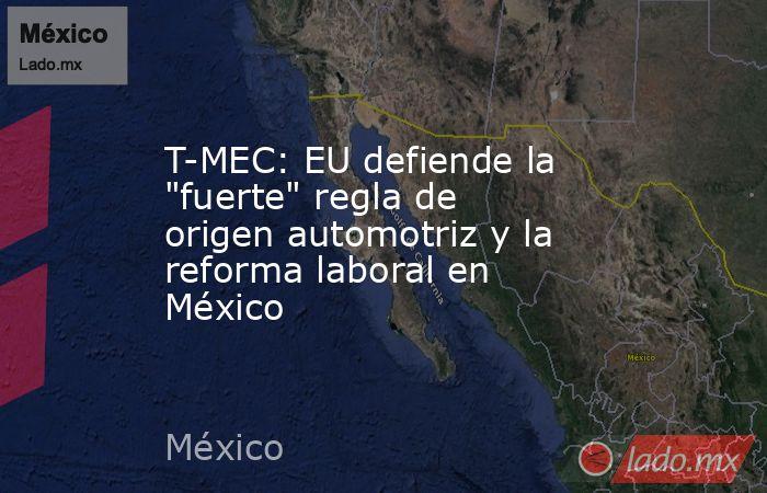 T-MEC: EU defiende la