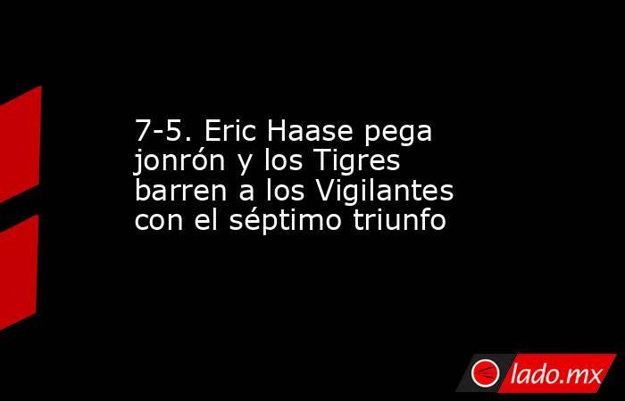 7-5. Eric Haase pega jonrón y los Tigres barren a los Vigilantes con el séptimo triunfo. Noticias en tiempo real