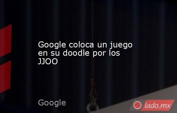 Google coloca un juego en su doodle por los JJOO. Noticias en tiempo real