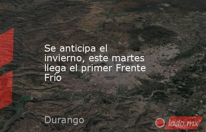 Se anticipa el invierno, este martes llega el primer Frente Frío. Noticias en tiempo real