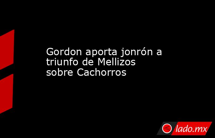 Gordon aporta jonrón a triunfo de Mellizos sobre Cachorros. Noticias en tiempo real