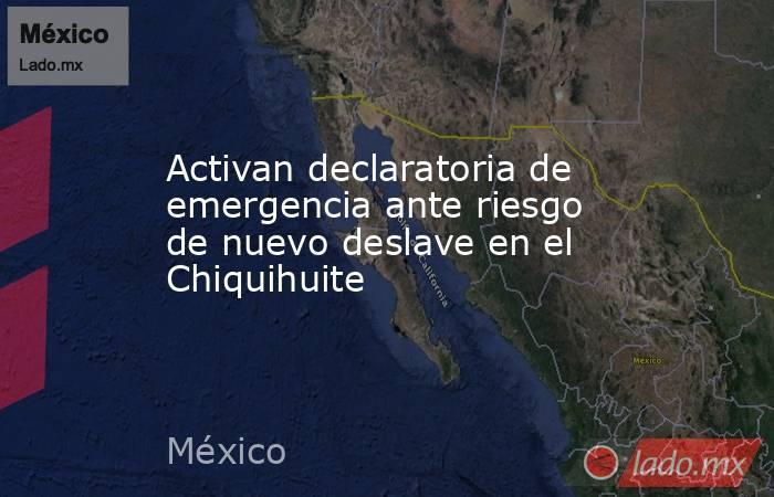 Activan declaratoria de emergencia ante riesgo de nuevo deslave en el Chiquihuite. Noticias en tiempo real
