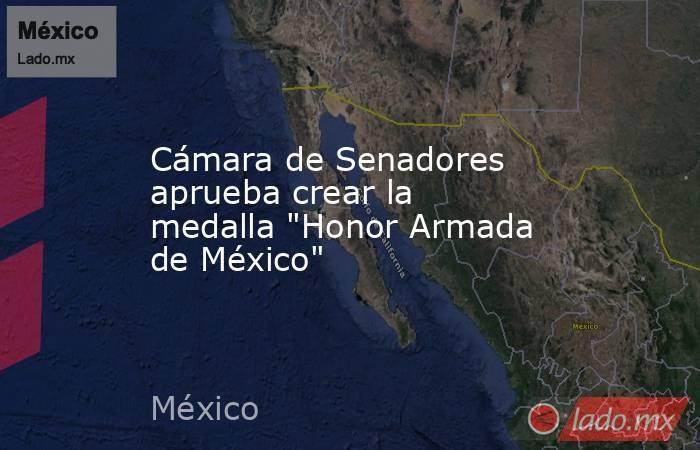 Cámara de Senadores aprueba crear la medalla