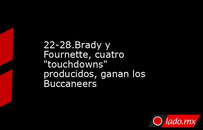 22-28.Brady y Fournette, cuatro